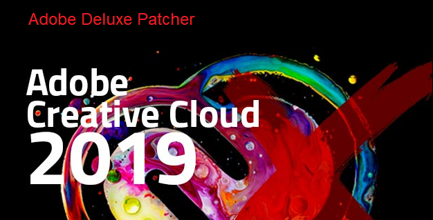 ADOBE CC2019] Adobe Deluxe Patcher v2 2 Windows All in One